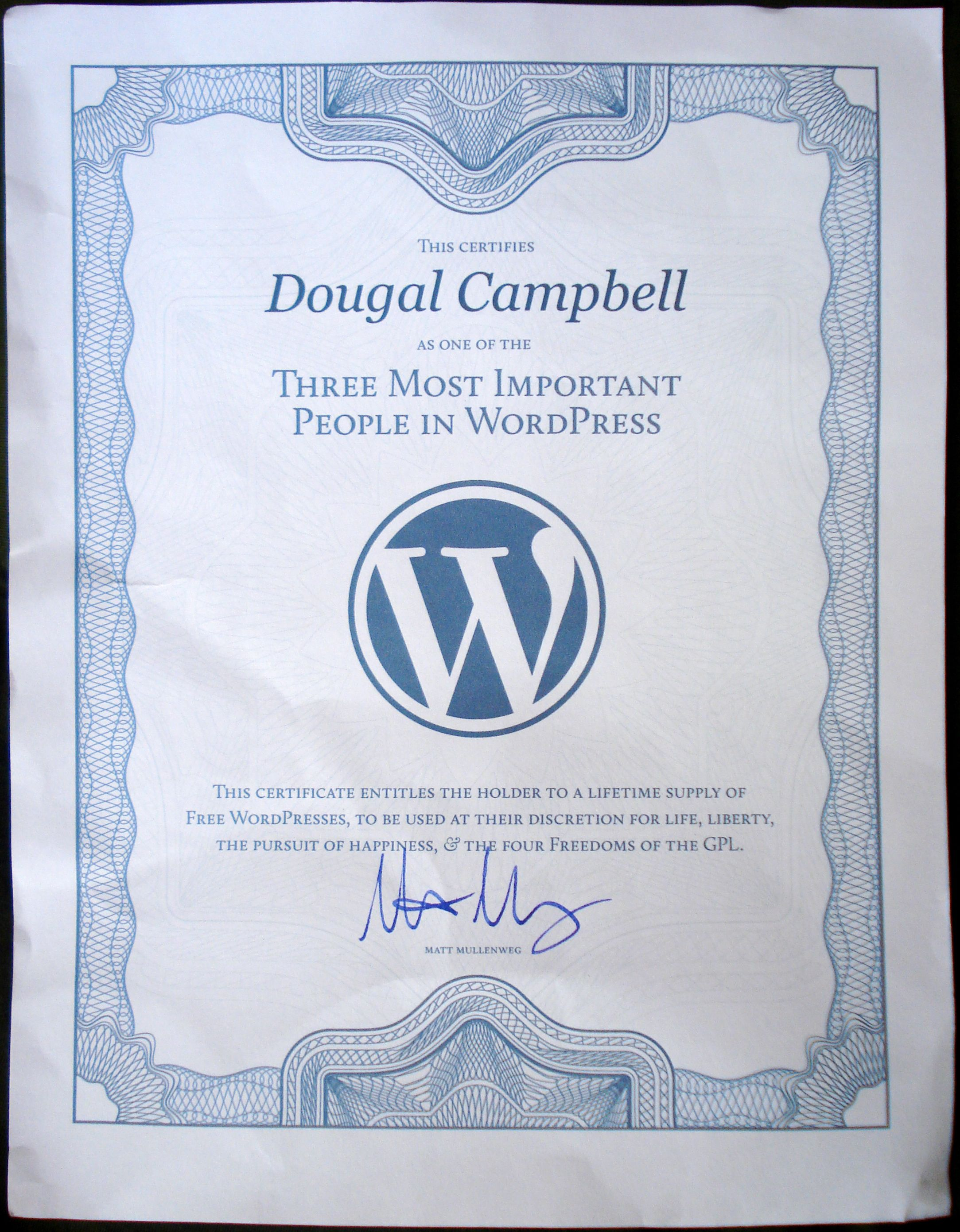 """... of the Three Most Important People in WordPress"""". Of course, so are the other 300 people who got a certificate in their care packages. Awesomesauce."""